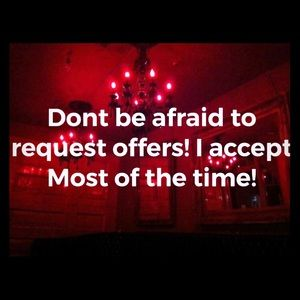 Don't be afraid to request offers!
